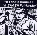 If I had a hammer... I'd SMASH Patriarchy